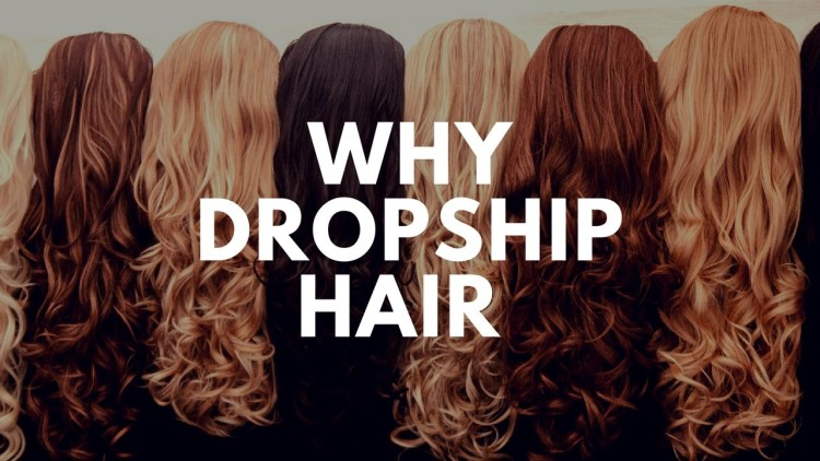 Why Dropship Hair